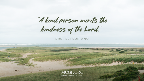 A kind person merits the kindness of the Lord.