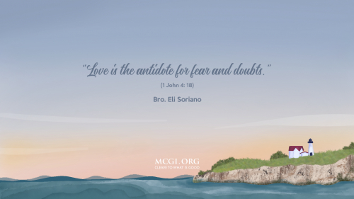 Love is the antidote for fear and doubts