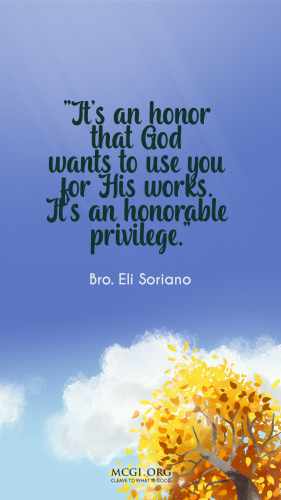 MCGI-MOBILE-DESKTOP-WALLPAPER-INSPIRATIONAL-QUOTE-BRO.ELI-ITS-AN-HONOR-THAT-GOD-WANTS-TO-USE-YOU-FOR-HIS-WORK-ITS-AN-HONORABLE-PRIVILAGE (1)