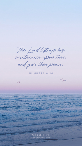 The Lord lift up his countenance upon thee, and give thee peace. - Numbers 6:26 (Phone)