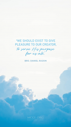 We should exist to give pleasure to our Creator, to serve His purpose for us all. - Bro. Daniel Razon  (Phone)